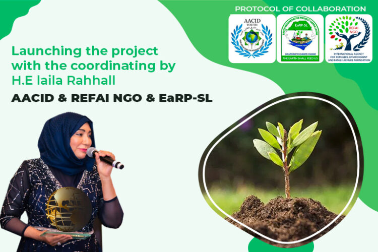Launching the project with the coordinating by H.E laila Rahhall – AACID & REFAI NGO & EaRP-SL