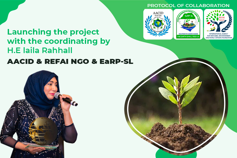 Coordination the project with the coordinating by H.E laila Rahhall – AACID & REFAI NGO & EaRP-SL